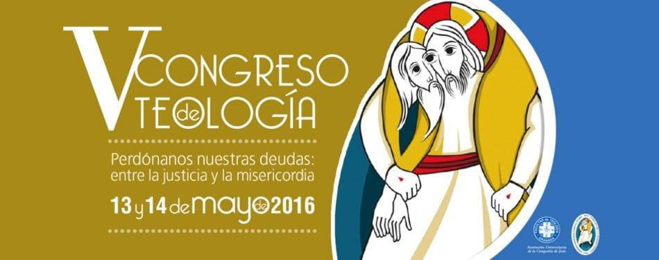 V Congreso de Teología: Perdónanos nuestras deudas: entre la justicia y la misericordia