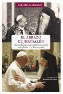 El abrazo de Jerusalen encuentro entre Pablo VI y el Patriarca Athenagoras