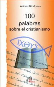 Portada del libro 100 palabras sobre el cristianismo editado en Paulinas de Antonio Gil Moreno