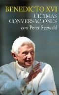 Benedicto XVI. Últimas conversaciones
