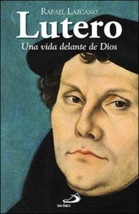portada del libro lutero una vida delante de dios de la editorial san pablo