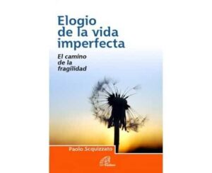 portada del libro Elogio de la vida imperfecta del autor Paolo Scquizzato