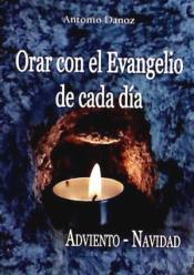 Orar con el Evangelio de cada día Adviento y Navidad