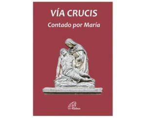 Vía Crucis contado por María