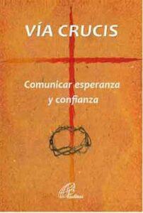 Vía crucis comunicar esperanza y confianza