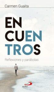 Portada del libro encuentros de Carmen Guaita presentado en la libreria paulinas