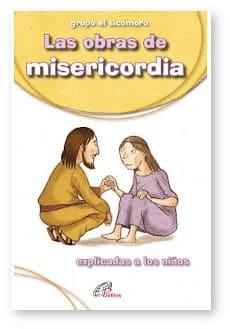 Las obras de misericordia explicadas a los niños