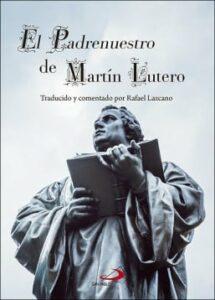 Portada del libro El Padre nuestro de Martín Lutero de Rafael Lazcano