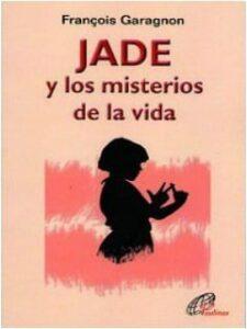 Jade y los misterios de la vida