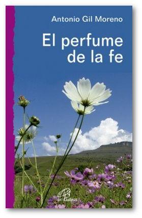 El perfume de la fe
