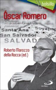 Óscar Romero Un obispo entre guerra fría y revolución