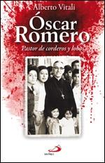 Oscar Romero Pastor de corderos y lobos