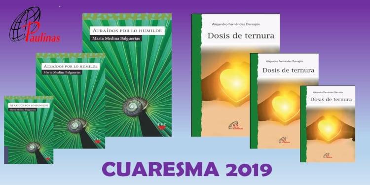 Tiempo de cuaresma en Paulinas, portadas de los libros Atraidos por lo humilde y Dosis de ternura