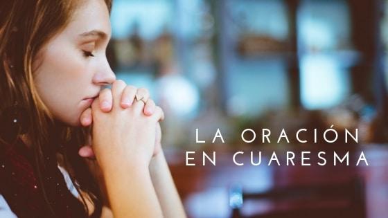 La oración en Cuaresma