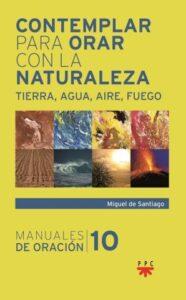Libro recomendado por libreria Paulinas, Contemplar para orar con la naturaleza