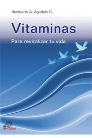 Vitaminas para revitalizar tu vida