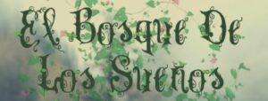 Cabecera presentación El bosque de los sueños