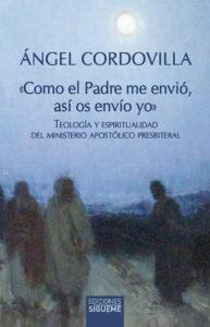 portada del libro Como el padre me envio asi os envio yo de Angel Cordovilla