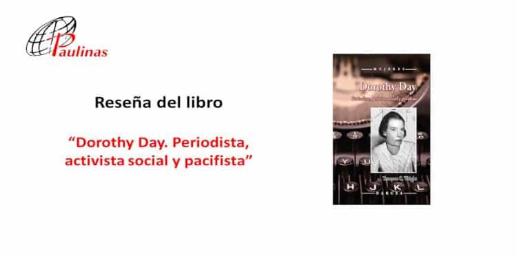 Reseña del libro Dorothy Day periodista, activista social y pacifista