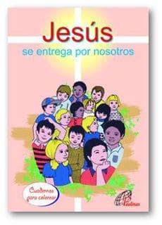 Jesús se entrega por nosotros