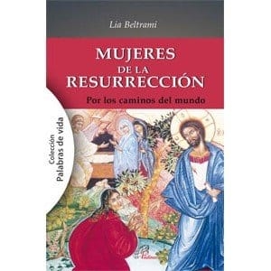 Mujeres de la resurrección. Por los caminos del mundo