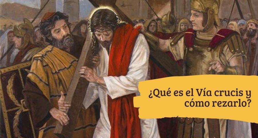 Qué es el Vía Crucis