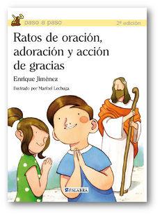 RATOS DE ORACION, ADORACIÓN Y ACCIÓN DE GRACIAS