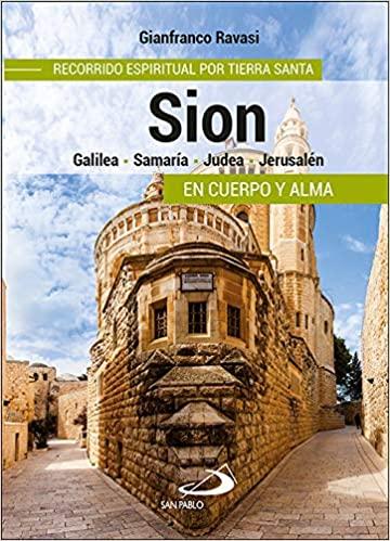 Sion recorrido espiritual por Tierra Santa en cuerpo y alma