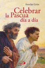 Celebrar la Pascua día a día