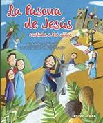 La Pascua de Jesús contada a los niños