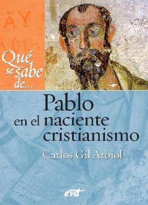 Qué se sabe de Pablo en el naciente cristianismo