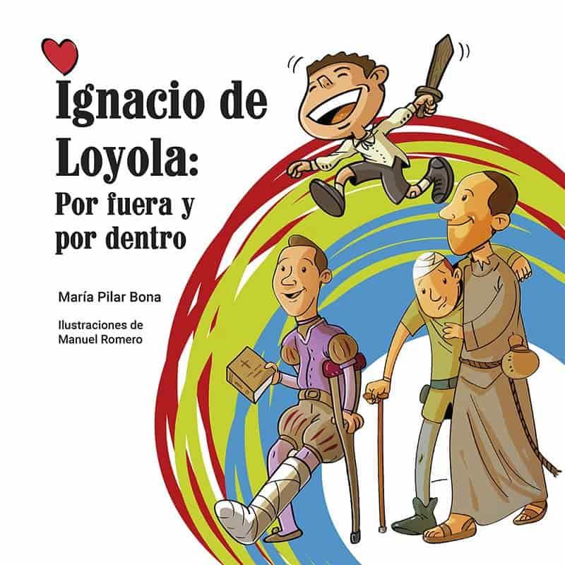 Ignacio de Loyola por fuera y por dentro