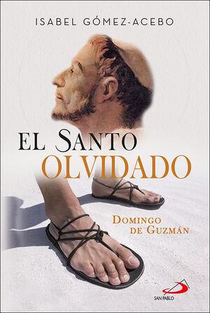 El santo olvidado. Domingo de Guzmán